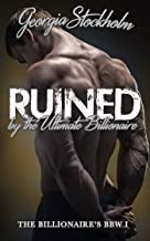 Ruined by the Ultimate Billionaire (The Billionaire's BBW Book 1)