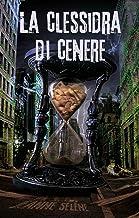 La clessidra di cenere (Italian Edition)