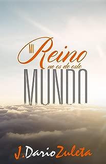 MI REINO NO ES DE ESTE MUNDO (Spanish Edition)