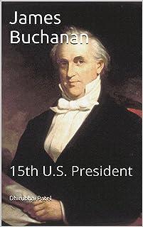 James Buchanan: 15th U.S. President (English Edition)