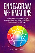 Enneagram Affirmations: The Role Enneagram Plays In Parenting, Marriage, Spirituality, Leadership, and Prayer