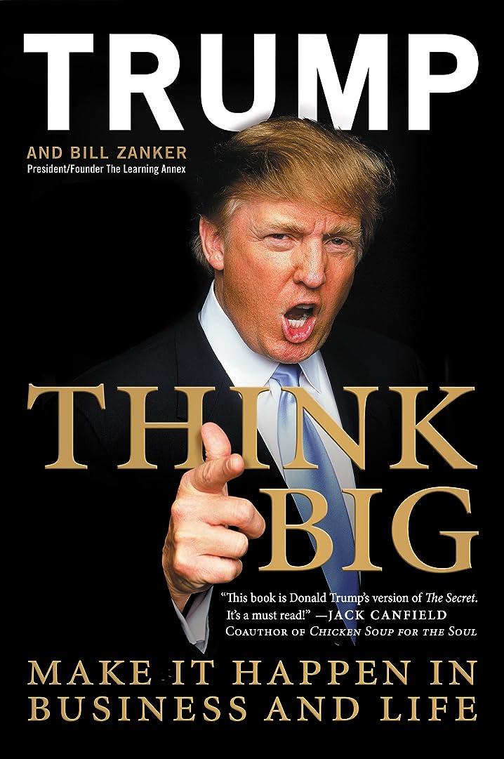 振幅ソーセージ火山学Think Big: Make It Happen in Business and Life (English Edition)