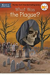 What Was the Plague? (What Was?) Kindle Edition