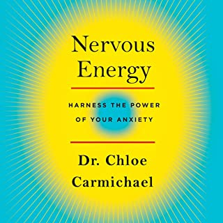 Nervous Energy: Harness the Power of Your Anxiety