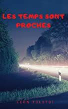 Les temps sont proches (French Edition)
