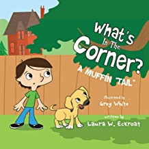 """What's in the Corner?: A Muffin """"Tail"""" (English Edition)"""