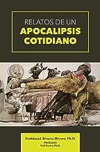 Relatos de un Apocalipsis Cotidiano (Spanish Edition)
