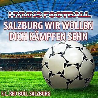 Salzburg Wir Wollen Dich Kämpfen Sehn - Hymne Red Bull Salzburg