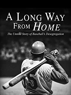 A Long Way from Home: The Untold Story of Baseball's Desegregation