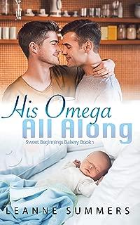 His Omega All Along (Sweet Beginnings Bakery Book 1)