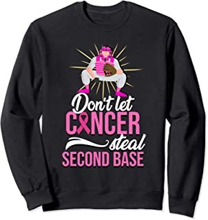 Don't Let Cancer Steal 2nd Base Save Second Breast Cancer Sweatshirt