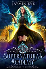 Supernatural Academy: Year Three Kindle Edition