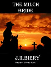 The Milch Bride: Western Historical Romance Series (Western Wives Book 1)