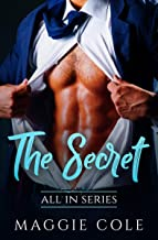 The Secret: All In Series Book 2 - A Billionaire Secret Romance