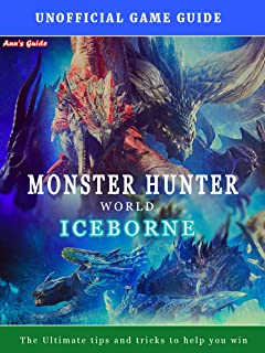 Hunter World: Iceborne - Game Guide: The Ultimate tips and tricks to help you win