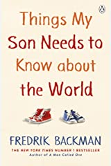 Things My Son Needs to Know About The World Kindle Edition