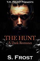 The Hunt: A Dark Romance Kindle Edition