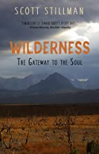 Wilderness, The Gateway To The Soul: Spiritual Enlightenment Through Wilderness