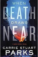 When Death Draws Near (A Gwen Marcey Novel Book 3) Kindle Edition