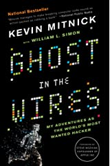 Ghost in the Wires: My Adventures as the World's Most Wanted Hacker Kindle Edition