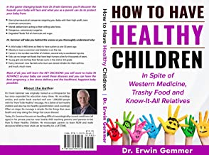 How to have Healthy Children in spite of Western Medicine, Trashy Food and Know-it-all Relatives