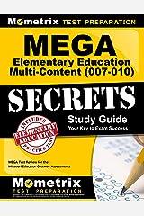 MEGA Elementary Education Multi-Content (007-010) Secrets Study Guide: MEGA Test Review for the Missouri Educator Gateway Assessments Kindle Edition