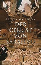 Der Cellist von Sarajevo: Roman (German Edition)