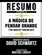 Resumo Estendido: A Mágica De Pensar Grande (The Magic Of Thinking Big): Baseado No Livro De David Joseph Schwartz (Portuguese Edition)
