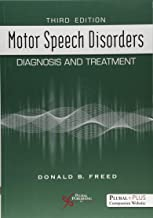 Motor Speech Disorders: Diagnosis and Treatment, Third Edition