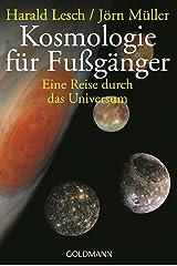 Kosmologie für Fußgänger: Eine Reise durch das Universum - Überarbeitete und erweiterte Neuausgabe Kindle Ausgabe