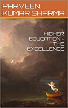 HIGHER  EDUCATION - THE EXCELLENCE (Real  Life - Real  Happiness Book 15)