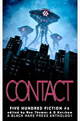 Contact: A Science Fiction Anthology (Five Hundred Fiction Book 5) Kindle Edition