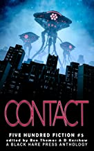 Contact: A Science Fiction Anthology (Five Hundred Fiction Book 5)