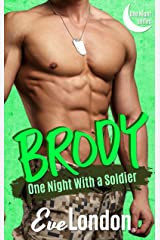 Brody: One Night with a Soldier Kindle Edition