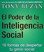 El Poder De LA Inteligencia Social: 10 Formas De Despertar Tu Genio Social