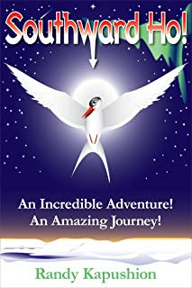 Southward Ho!: An Incredible Adventure! An Amazing Journey! (English Edition)