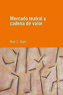 Mercado teatral y cadena de valor (SEA (Ser / Estar / Acción) nº 5)