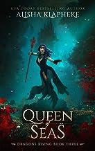 Queen of Seas: Dragons Rising Book Three