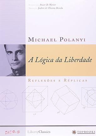 A Lógica Da Liberdade. Reflexões E Réplicas (Em Portuguese do Brasil)