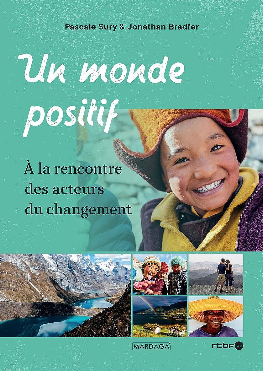 メディック領域モールス信号Un monde positif: à la rencontre des acteurs du changement (LIFESTYLE) (French Edition)