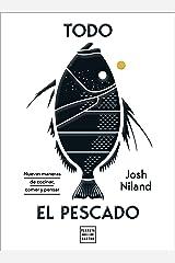 Todo el pescado: Nuevas maneras de cocinar, comer y pensar Hardcover
