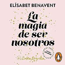 La magia de ser nosotros [The Magic of Being Us]: Bilogía Sofía 2 [Sofia Biology, Book 2]