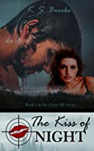 The Kiss of Night (Agent Night Cover Me Series Book 1)