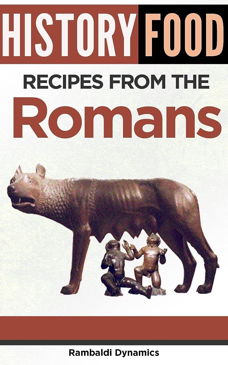 アーティキュレーションロッカー店員History Food - Recipes From The Romans (English Edition)