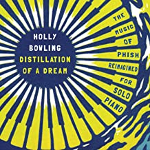 Distillation of a Dream: The Music of Phish Reimagined for Solo Piano
