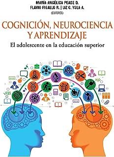 Cognición, neurociencia y aprendizaje: El adolescente en la educación superior (Spanish Edition)