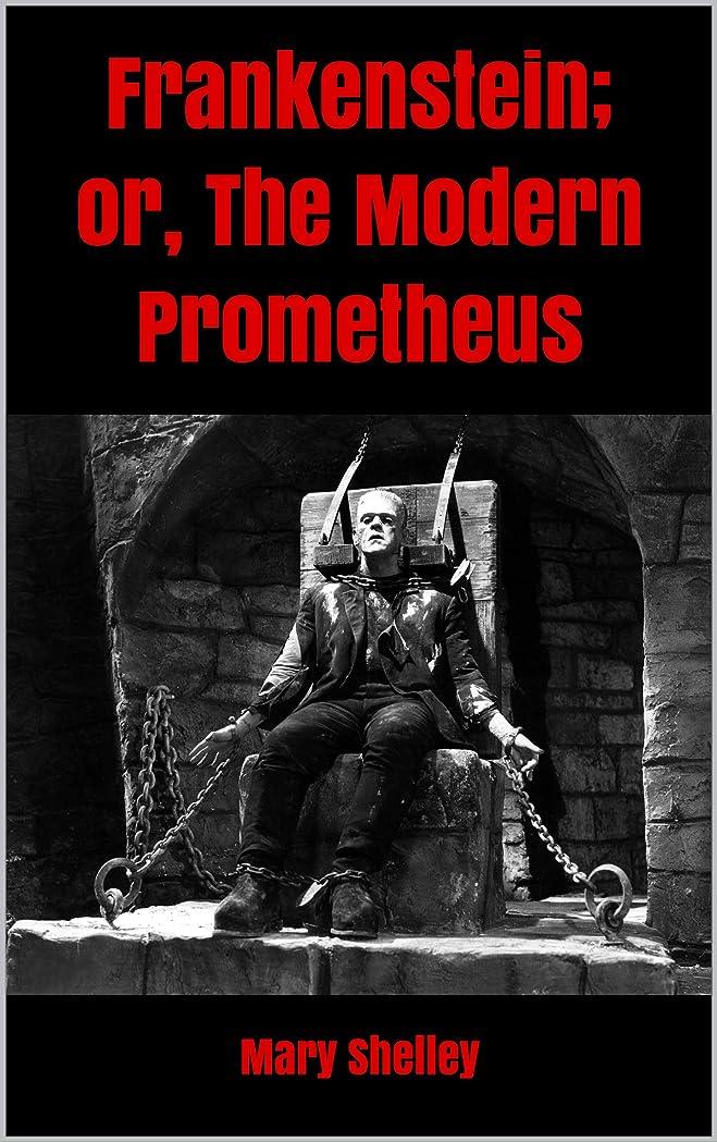 ペニーピニオン高度なFrankenstein; or, The Modern Prometheus (English Edition)