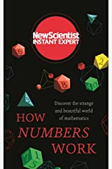 How Numbers Work: Discover the strange and beautiful world of mathematics (New Scientist Instant Expert) (English Edition) Format Kindle