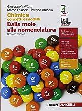 Scaricare Libri Chimica: concetti e modelli. Dalla mole alla nomenclatura. Per le Scuole superiori. Con Contenuto digitale (fornito elettronicamente) PDF