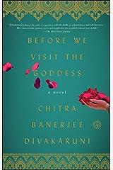 Before We Visit the Goddess: A Novel Kindle Edition